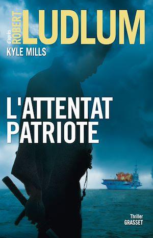 L'attentat patriote | Ludlum, Robert. Auteur