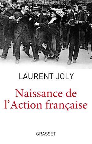 Téléchargez le livre :  Naissance de l'Action Française