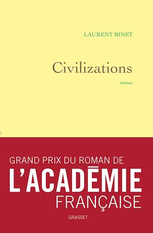 Civilizations | Binet, Laurent. Auteur