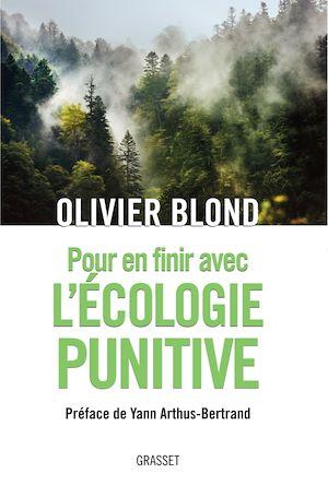 Pour en finir avec l'écologie punitive | Blond, Olivier. Auteur