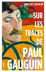 Télécharger le livre :  Sur les traces de Paul Gauguin