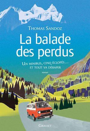 La balade des perdus | Sandoz, Thomas. Auteur