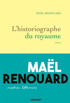 L'historiographe du royaume | Renouard, Maël. Auteur