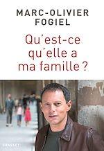 Télécharger le livre :  Qu'est-ce qu'elle a ma famille ?