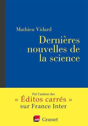 Dernières nouvelles de la science | Vidard, Mathieu. Auteur