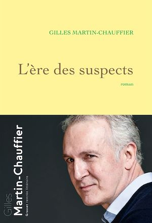 L'Ère des suspects | Martin-Chauffier, Gilles. Auteur