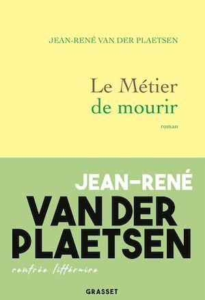 Le métier de mourir | Van der Plaetsen, Jean-René. Auteur