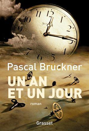 Un an et un jour | Bruckner, Pascal. Auteur