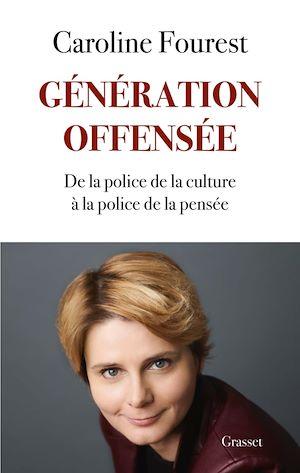 Génération offensée | Fourest, Caroline. Auteur