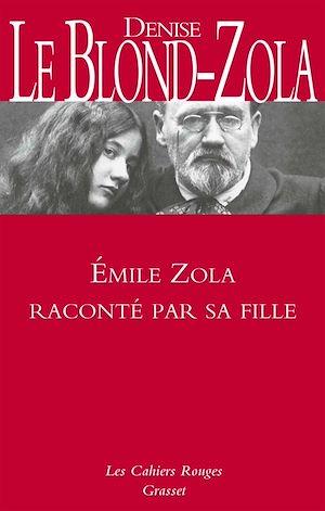 Téléchargez le livre :  Zola raconté par sa fille - Inédit