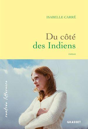 Du côté des Indiens | Carré, Isabelle. Auteur