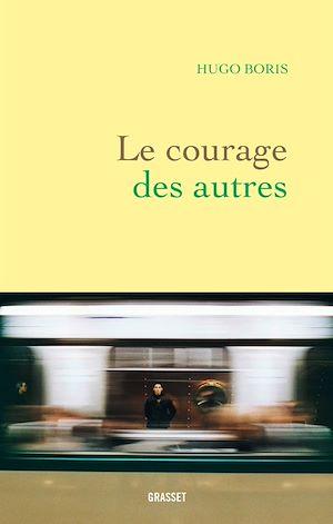 Le courage des autres | BORIS, Hugo. Auteur