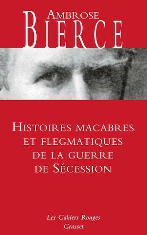 Téléchargez le livre :  Histoires macabres et flegmatiques de la guerre de sécession