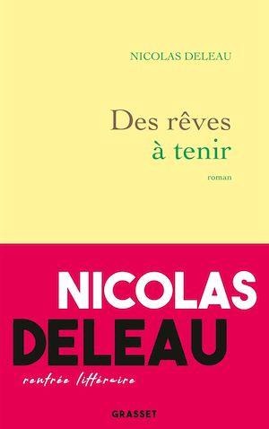 Des rêves à tenir | Deleau, Nicolas. Auteur
