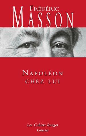 Téléchargez le livre :  Napoléon chez lui
