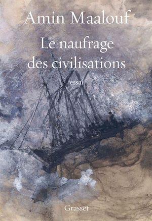 Téléchargez le livre :  Le naufrage des civilisations