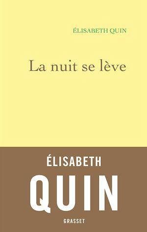 La nuit se lève | Quin, Elisabeth. Auteur