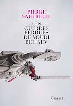 Télécharger le livre :  Les guerres perdues de Youri Beliaev