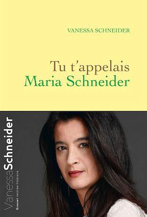 Tu t'appelais Maria Schneider   Schneider, Vanessa