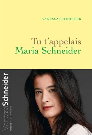 Téléchargez le livre :  Tu t'appelais Maria Schneider