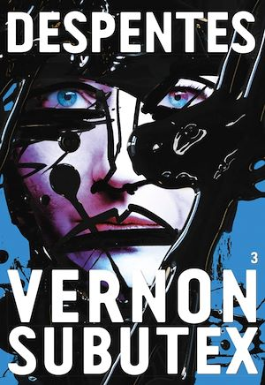 Vernon Subutex 3 | Despentes, Virginie. Auteur