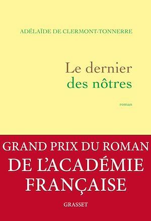 Le dernier des nôtres | Clermont-Tonnerre, Adélaïde de (1976-....). Auteur
