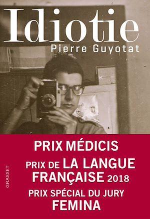 Idiotie | Guyotat, Pierre. Auteur