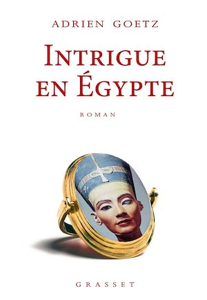 Intrigue en Egypte | Goetz, Adrien. Auteur