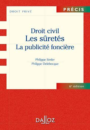 Téléchargez le livre :  Droit civil. Les sûretés, la publicité foncière