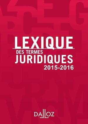 Téléchargez le livre :  Lexique des termes juridiques 2015-2016