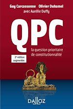 Télécharger le livre :  QPC. La question prioritaire de constitutionnalité