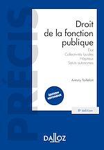 Télécharger le livre :  Droit de la fonction publique - État . Collectivités locales . Hôpitaux . Statuts autonomes