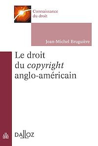 Télécharger le livre : Le droit du copyright anglo-américain