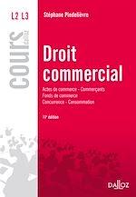 Télécharger cet ebook : Droit commercial. Actes de commerce - Commerçants Fonds de commerce Concurrence - Consommation