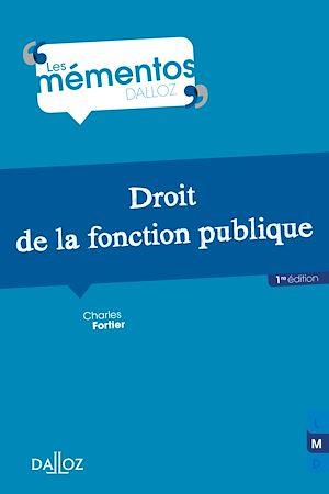 Téléchargez le livre :  Droit de la fonction publique - 1re ed.