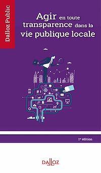 Télécharger le livre : Agir en toute transparence dans la vie publique locale
