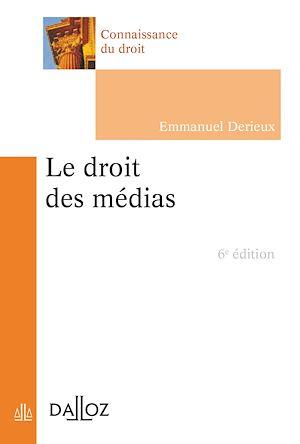 Téléchargez le livre :  Le droit des médias - 6e éd.