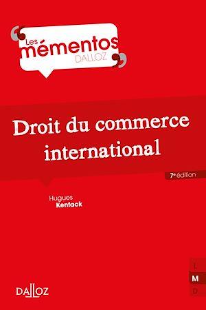 Téléchargez le livre :  Droit du commerce international - 7e éd.