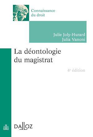 Téléchargez le livre :  La déontologie du magistrat - 4e ed.