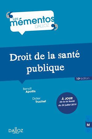 Téléchargez le livre :  Droit de la santé publique - 10e ed.