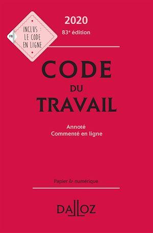 Téléchargez le livre :  Code du travail 2020, annoté et commenté en ligne - 83e ed.