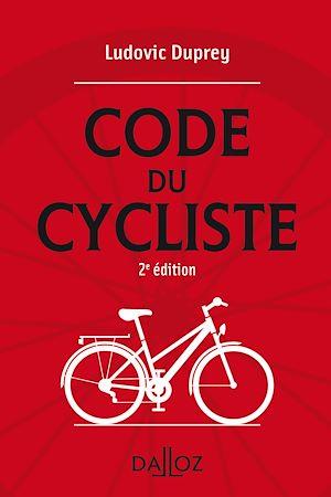 Téléchargez le livre :  Le code du cycliste - 2e ed.