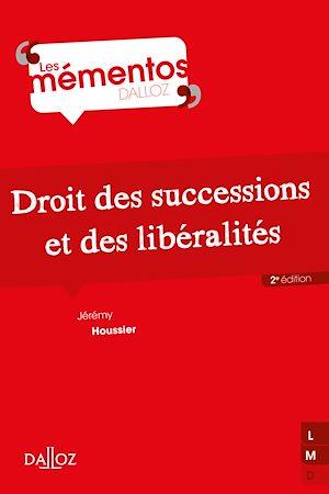 Téléchargez le livre :  Droit des successions et des libéralités - 2e ed.