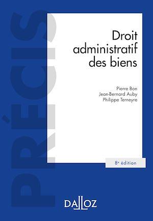 Téléchargez le livre :  Droit administratif des biens Domaine public et privé. Travaux et ouvrages publics - 8e ed.