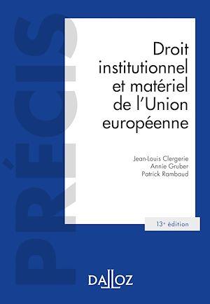 Téléchargez le livre :  Droit institutionnel et matériel de l'Union européenne - 13e ed.
