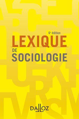 Téléchargez le livre :  Lexique de sociologie - 6e ed.