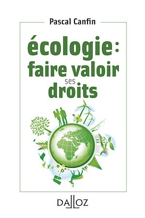 Téléchargez le livre :  Écologie : faire valoir ses droits - 1re ed.