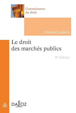 Téléchargez le livre :  Le droit des marchés publics - 8e ed.