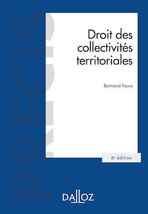 Téléchargez le livre :  Droit des collectivités territoriales - 6e ed.