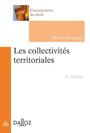 Téléchargez le livre :  Les collectivités territoriales - 6e ed.